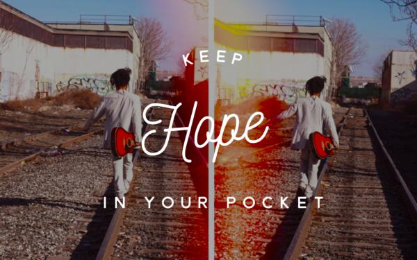 I Keep Hope in My Pocket